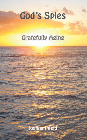 God's Spies: Gratefully Aging