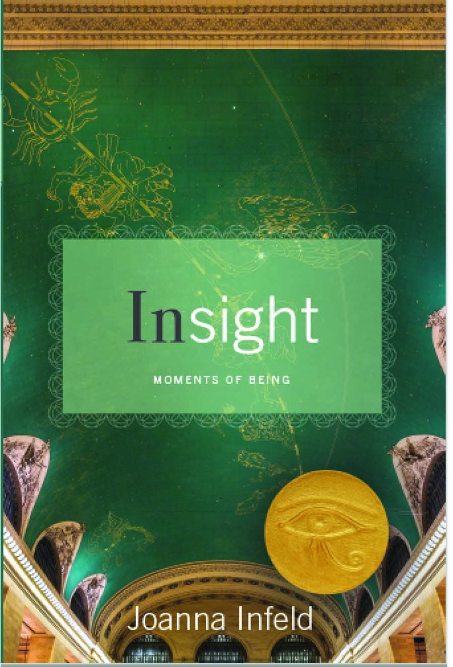 Insight, Moments of Being by Joanna Infeld
